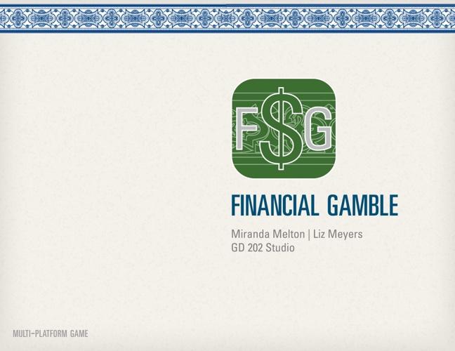 Multi-Platform Game Financial Gamble