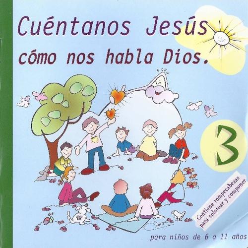 CUÉNTANOS JESÚS 3 / Cómo nos habla Dios