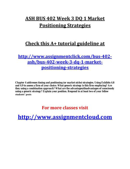 ASH BUS 402 Week 3 DQ 1 Market Positioning Strategies