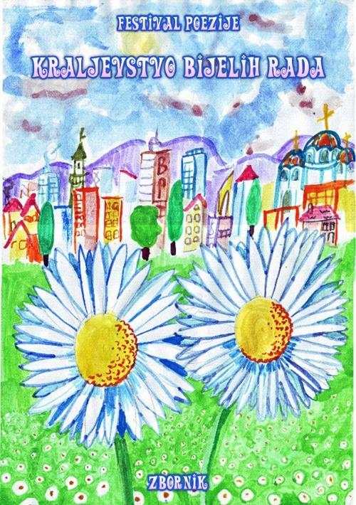 KRALJEVSTVO BIJELIH RADA - Zbornik festivala za 2013. godinu