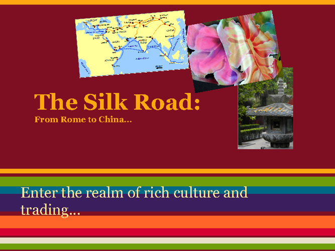The Silk Road: From Rome to China