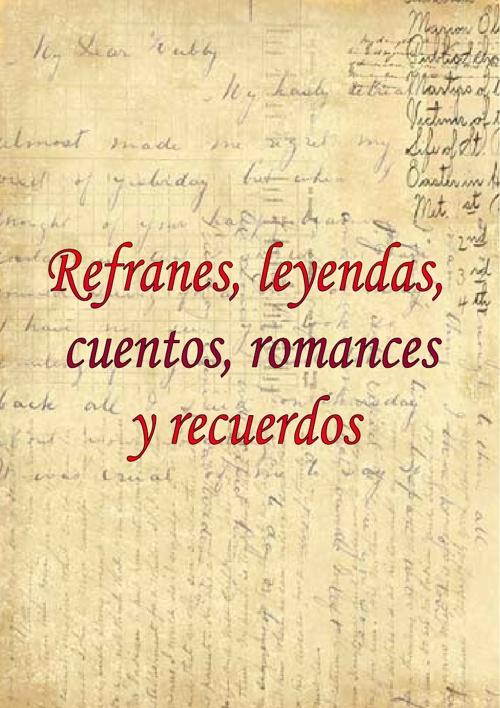 Refranes, leyendas, cuentos, romances y recuerdos