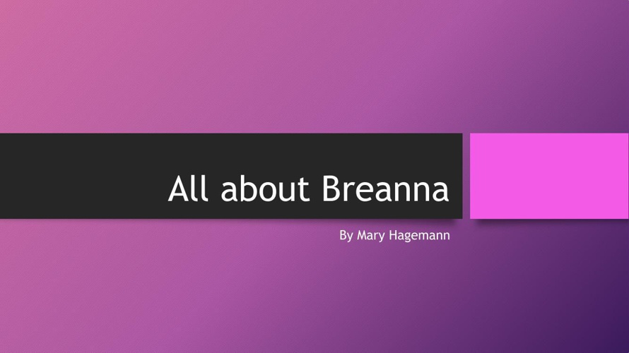All about Breanna