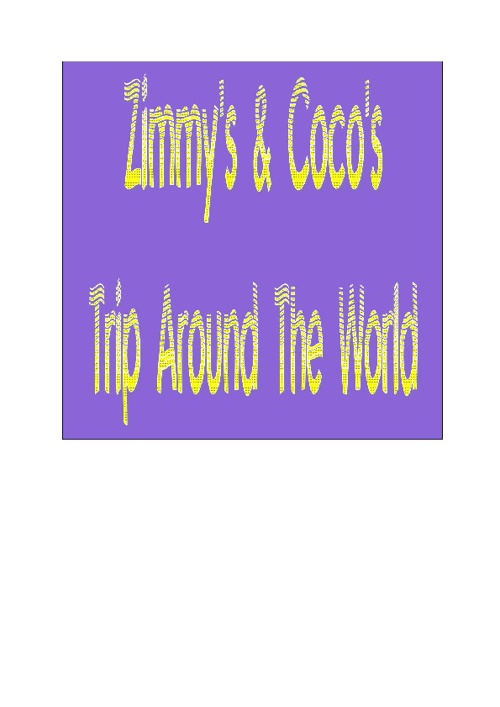 Zimmy & Coco's Trip Around The World