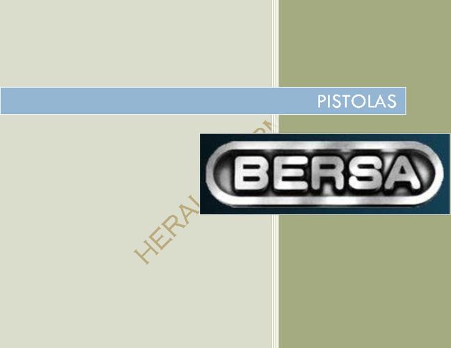 Pistolas Bersa - Heraldo Armas