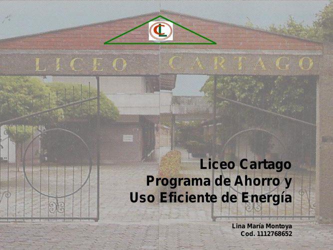 PROGRAMA DE AHORRO Y USO EFICIENTE DE ENERGIA - LICEO CARTAGO