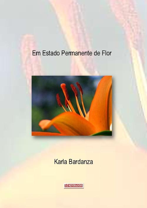 Em Estado Permanente de Flor - Karla Bardanza
