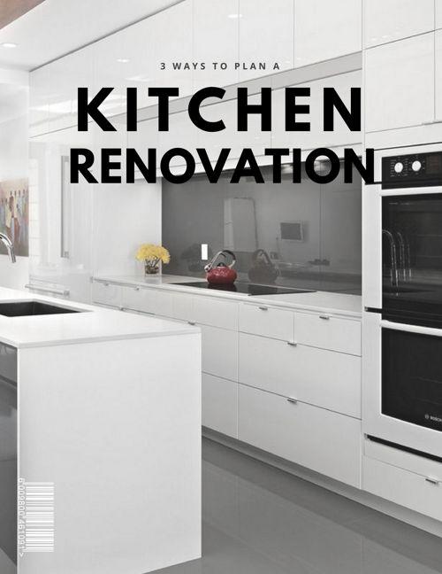 3 Ways to Plan a Kitchen Renovation