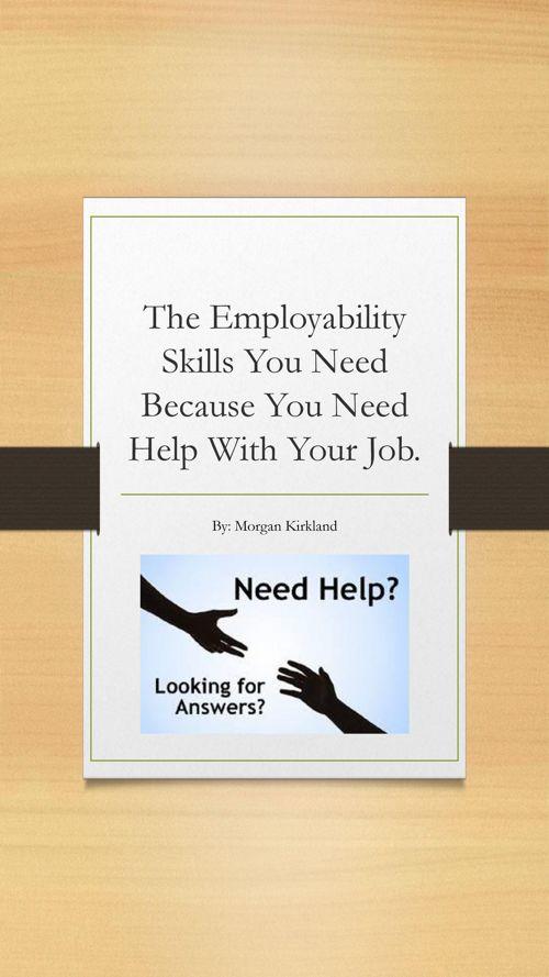 The Employability Skills You Need Because You Need