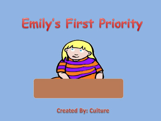 Emily's First Priority