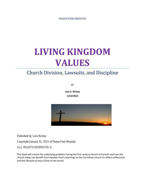 LIVING KINGDOM VALUES  Church Division, Lawsuits, and Discipline
