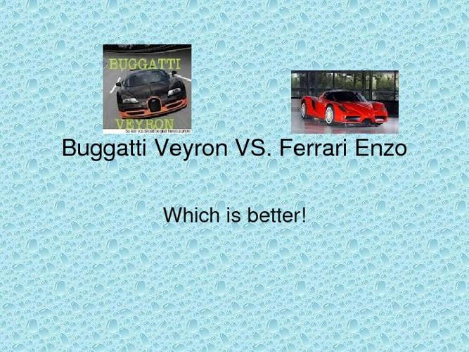 Buggatti Veyron vs Ferrari Enzo