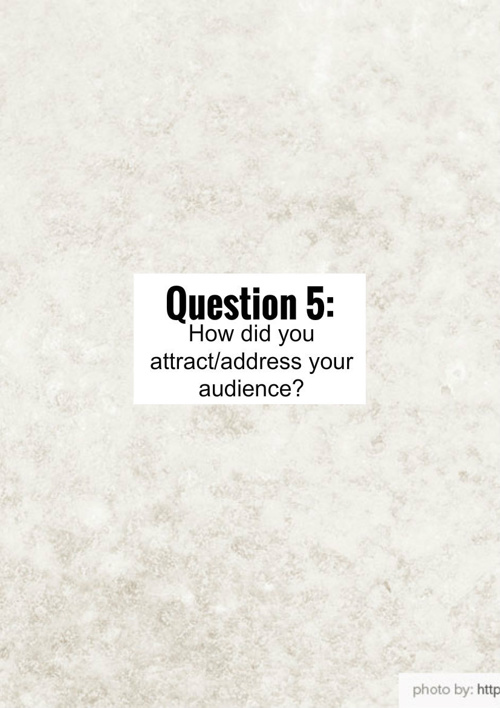 Evaluation Question 5:How did you attract/address your audience?