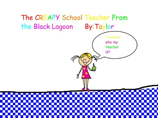 The CREAPY School Teacher From The Black Lagoon
