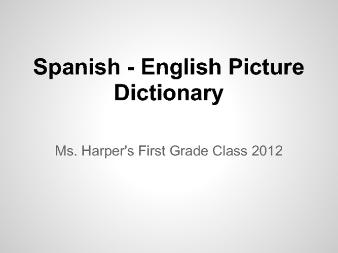 Ms. Harper's Spanish Enlish Dictionary 2012