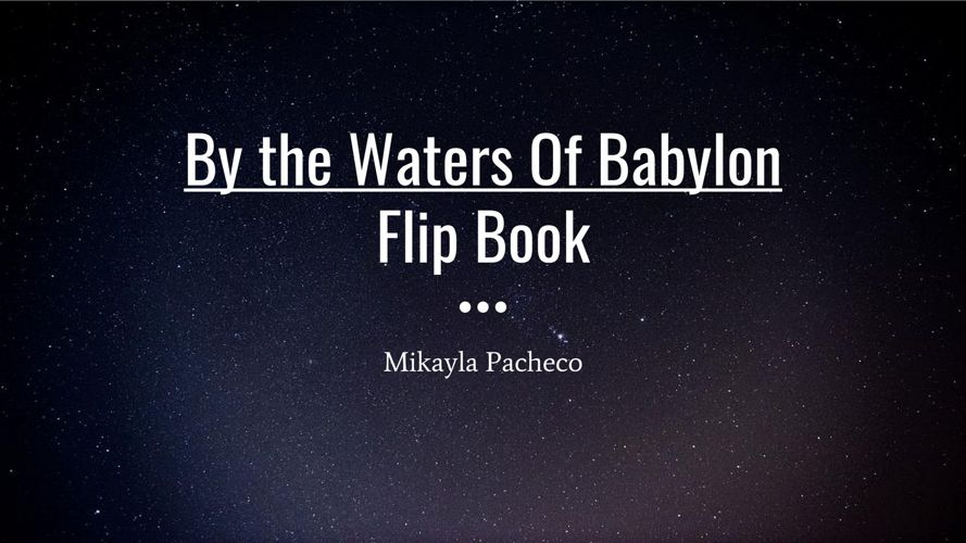 By the Waters Of Babylon Flip Book-Mikayla Pacheco