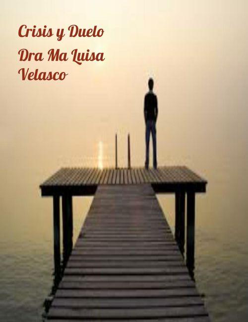 CRISIS Y DUELO  Dra Ma Luisa V
