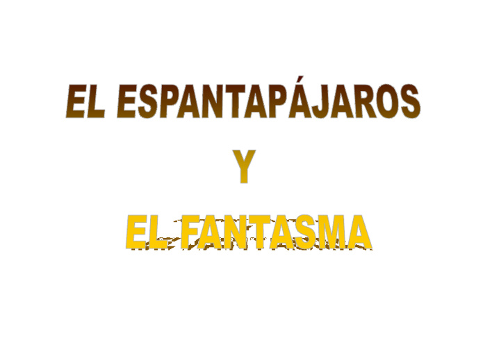 EL ESPANTAPÁJAROS Y EL FANTASMA