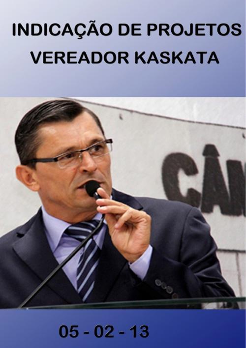 Indicação de Projetos Vereador Kaskata 05-02-13