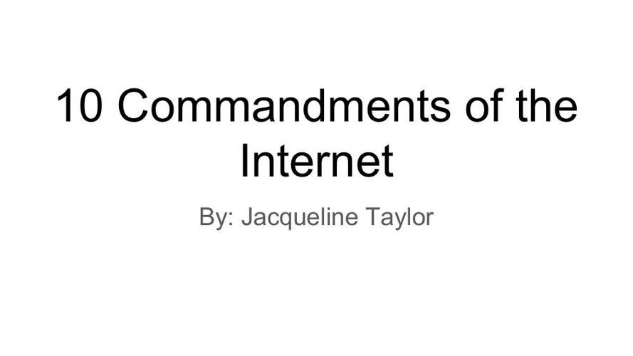 The 10 Commandments of Computer Ethics - Jacqueline Taylor