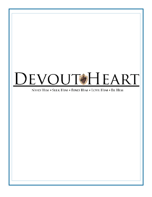 Devout Heart Need Him Introduction