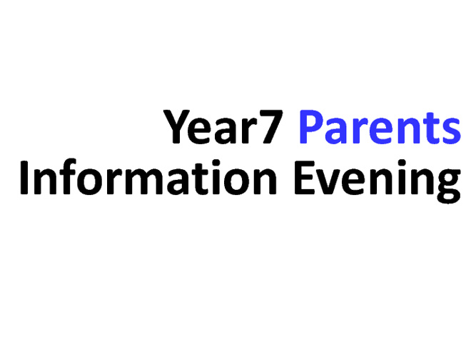 Year 7 Parents Information Evening