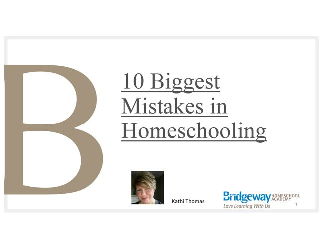 10 Biggest Mistakes in Homeschooling 2017