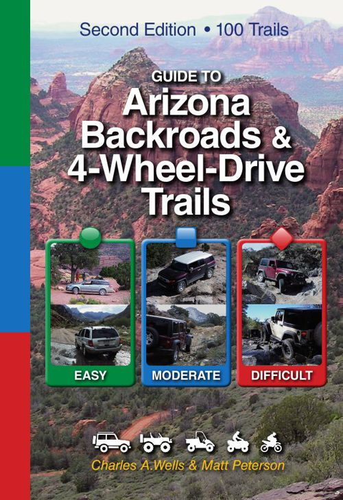 Guide to AZ Backroads-4WD Trails 2nd Edition