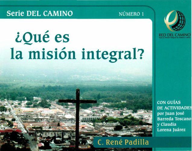 C. René Padilla - ¿Qué Es La Misión Integral