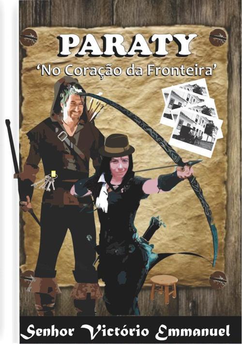 PARATY '' NO CORAÇÃO DA FRONTEIRA ''