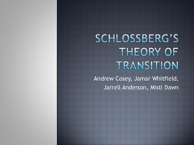 Schlossberg Theory of Transition
