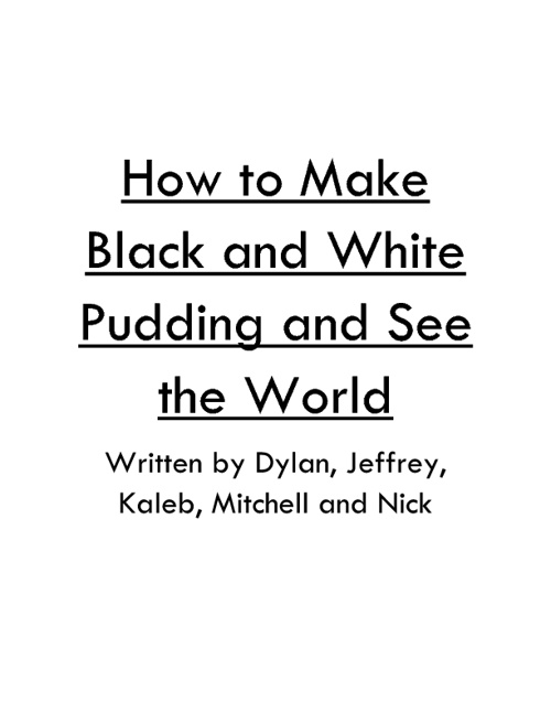 How to Make Black and White Pudding and See the World