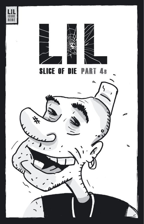 LIL ISSUE 9 - SLICE OF DIE PART 4b