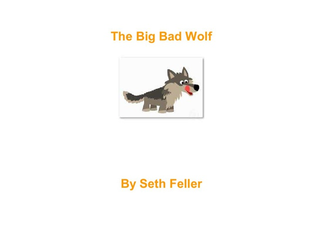 """The Big Bad Wolf"""