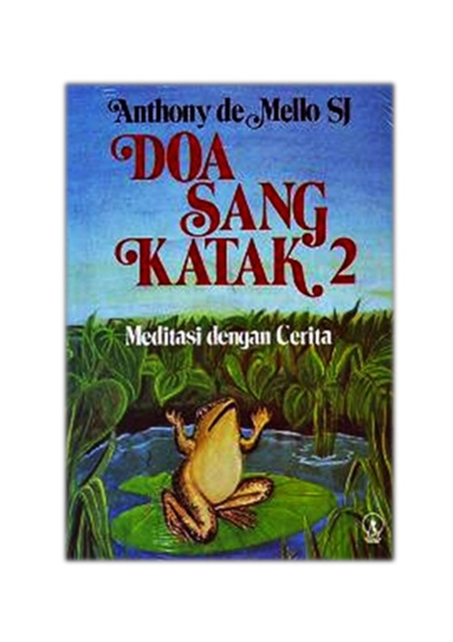 Anthony De Mello - Doa Sang Katak 2