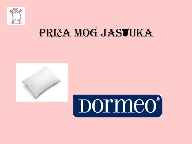 Priča mog jastuka - Dormeo