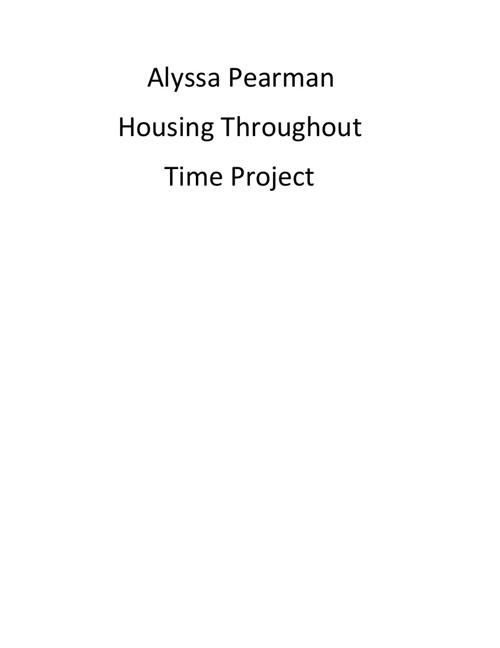 Alyssa Pearman- Housing Throughtout Time
