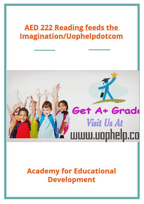 AED 222 Reading feeds the Imagination/Uophelpdotcom