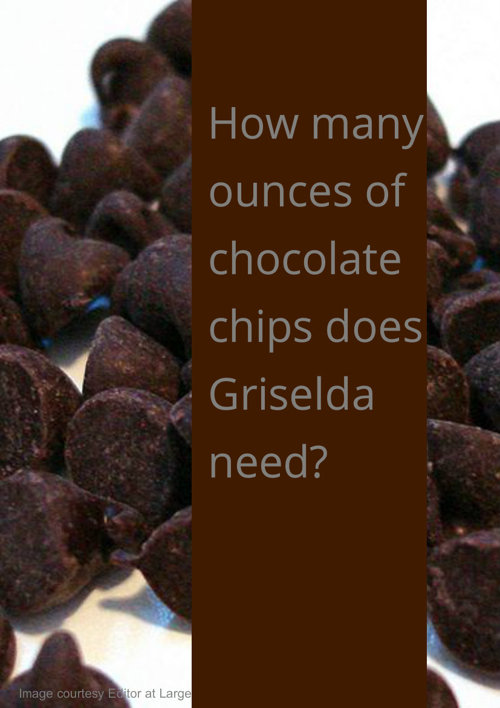 Griselda's Chocolate Chips