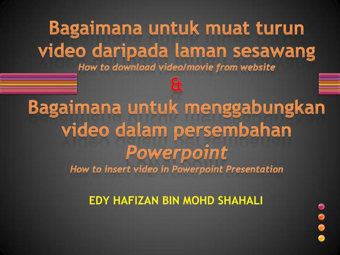 How to download video (EDY HAFIZAN)