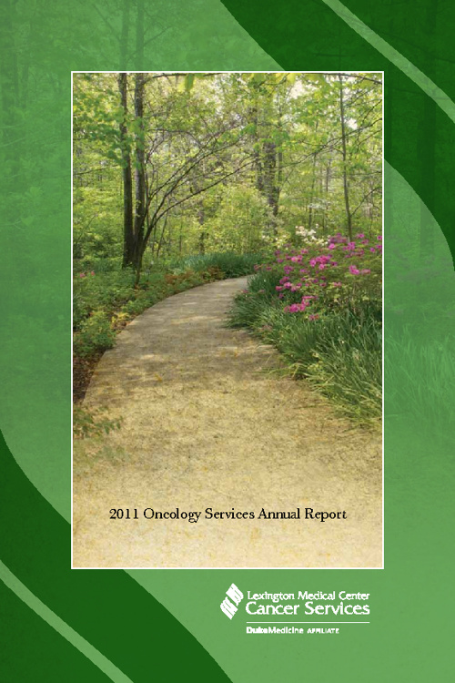 Lexington Medical Center: 2011 Oncology Services Annual Report