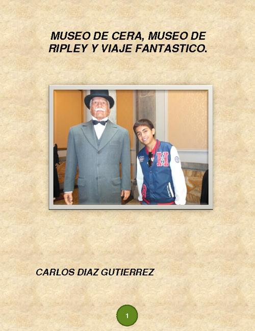 MUSEOS DE CERA, MUSEO DE RIPLEY Y VIAJE FANTASTICO