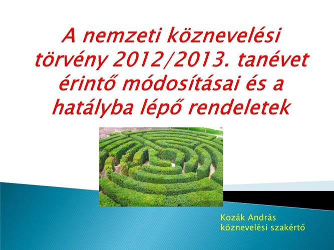A Nemzeti Köznevelési Törvény 2012/13.tanévet érintő változásai