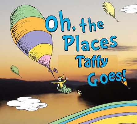 Oh the places Taffy Goes!