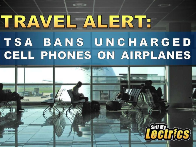 Travel Alert: TSA Bans Uncharged Cell Phones On Airplanes