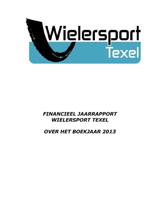 Financieel jaarrapport Wielersport Texel 2013
