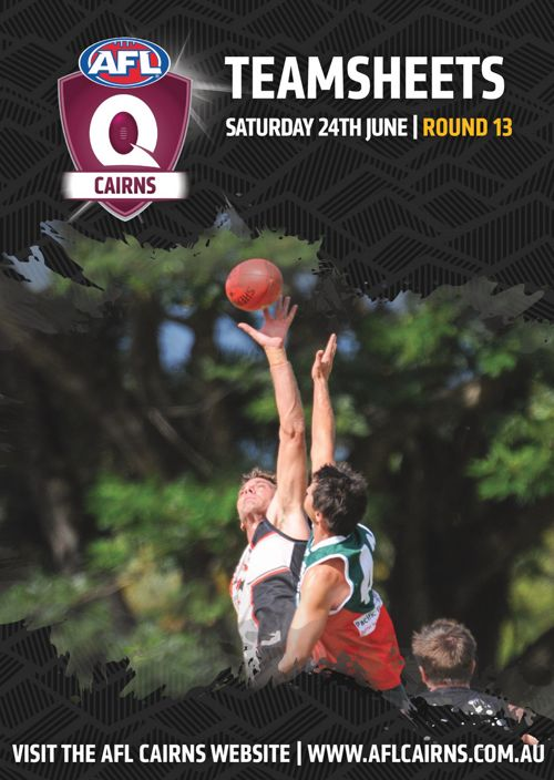 AFL Cairns Team Sheets Round 13 Saturday 24th June