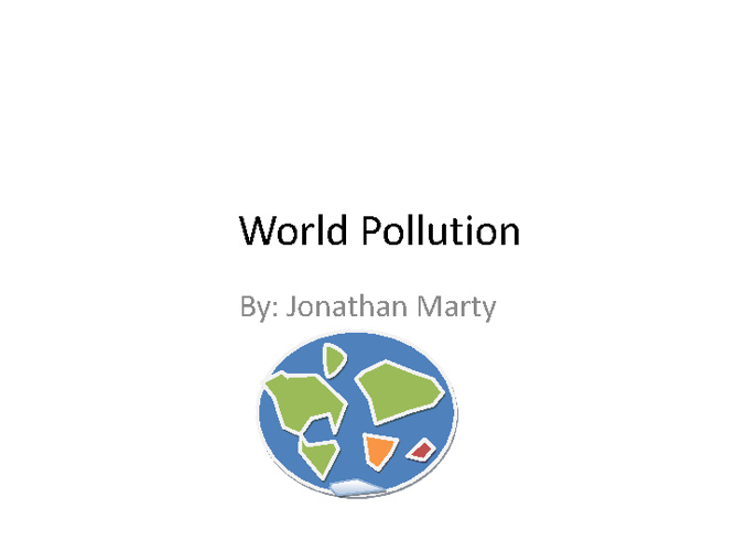 World Pollution by Jonathan