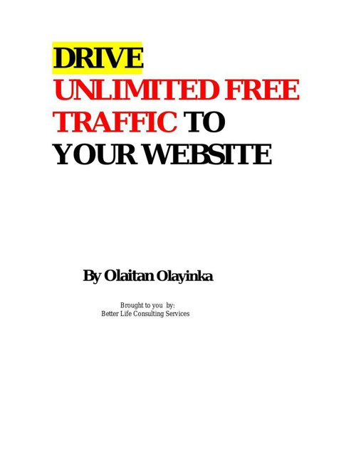 DRIVE UNLIMITE FREE TRAFFIC TO YOUR WEBSITE
