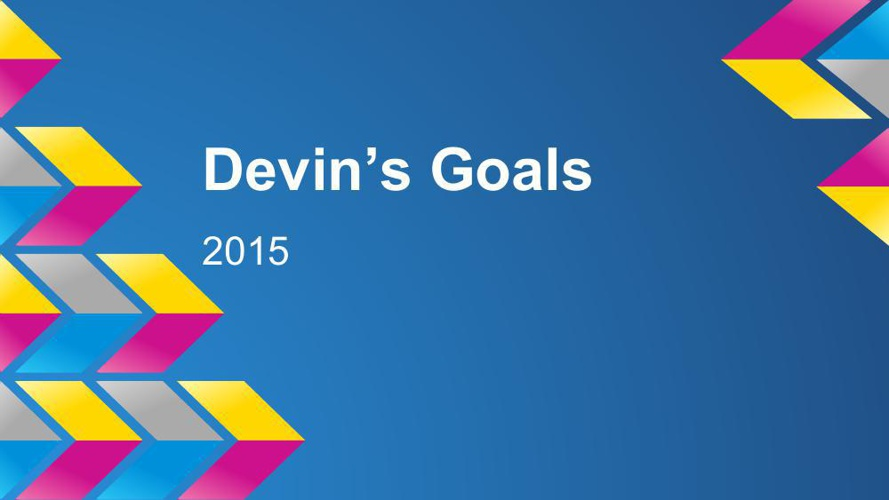 Goal Setting 2015 Devin Mulac